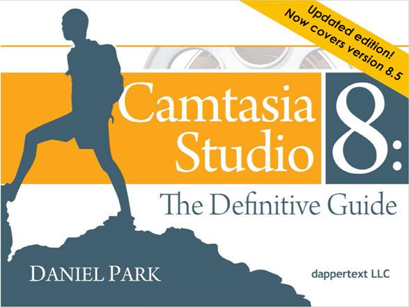 Camtasia Studio 8.5 - The Definitive Guide