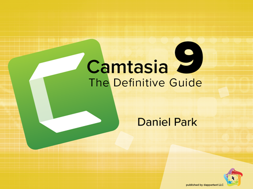 Camtasia 9 Definitive Guide